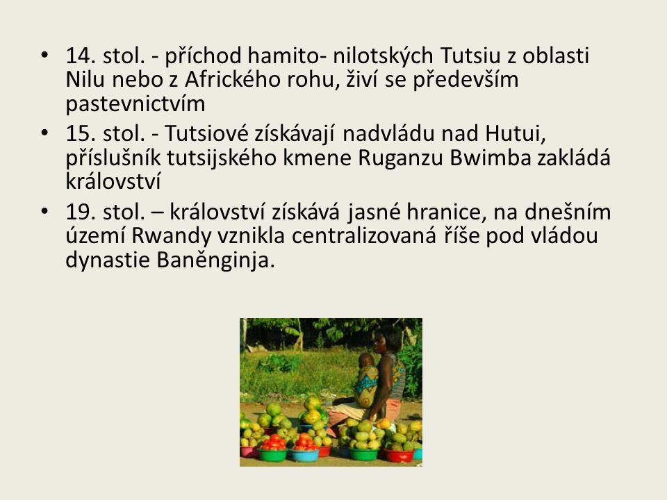 14. stol. - příchod hamito- nilotských Tutsiu z oblasti Nilu nebo z Afrického rohu, živí se především pastevnictvím