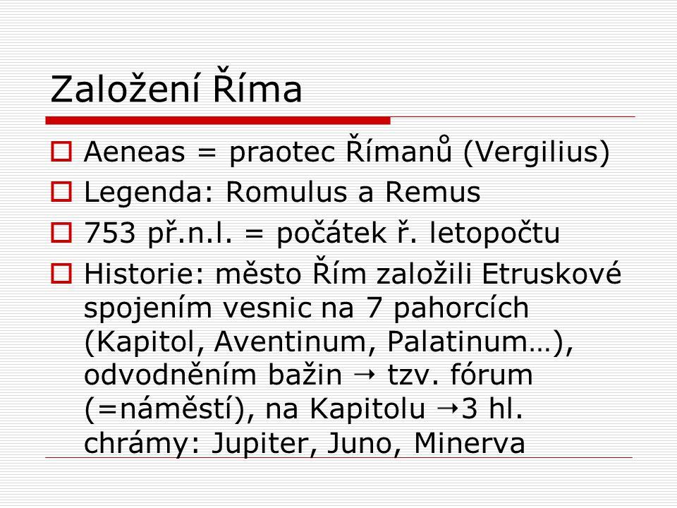 Založení Říma Aeneas = praotec Římanů (Vergilius)