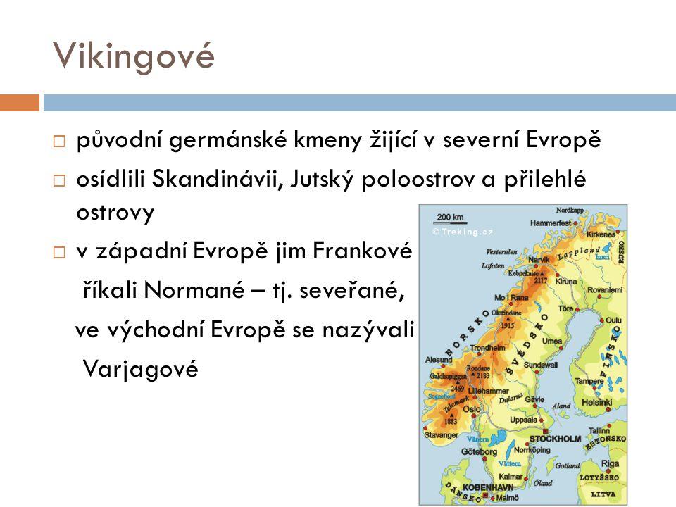 Vikingové původní germánské kmeny žijící v severní Evropě