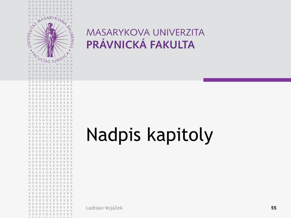Nadpis kapitoly Ladislav Vojáček