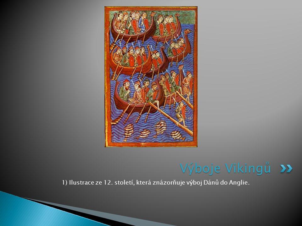 1) Ilustrace ze 12. století, která znázorňuje výboj Dánů do Anglie.
