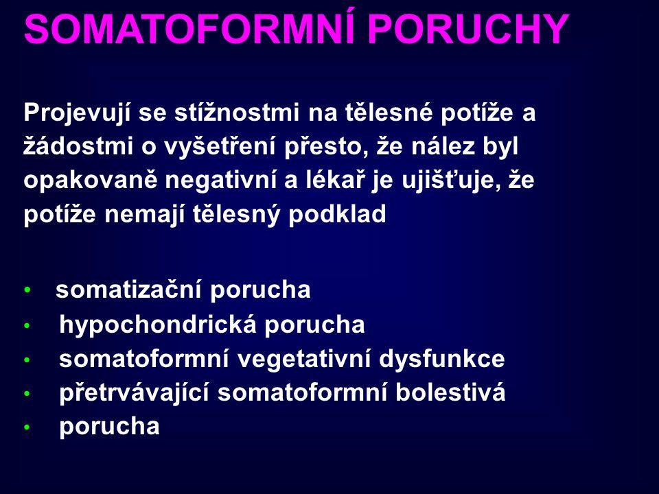 SOMATOFORMNÍ PORUCHY somatizační porucha