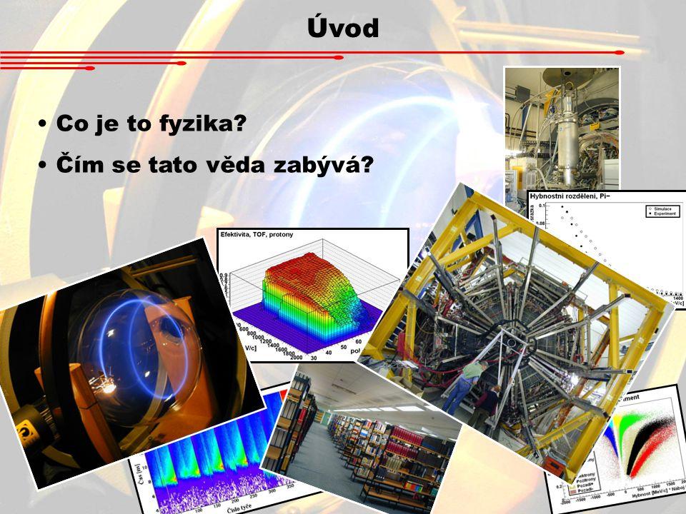 Úvod Co je to fyzika Čím se tato věda zabývá