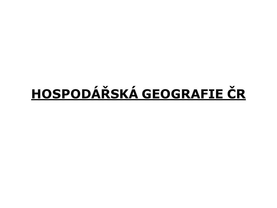 HOSPODÁŘSKÁ GEOGRAFIE ČR
