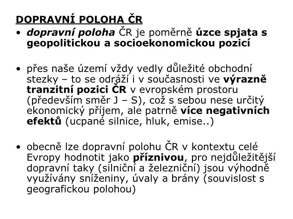 DOPRAVNÍ POLOHA ČR dopravní poloha ČR je poměrně úzce spjata s geopolitickou a socioekonomickou pozicí.