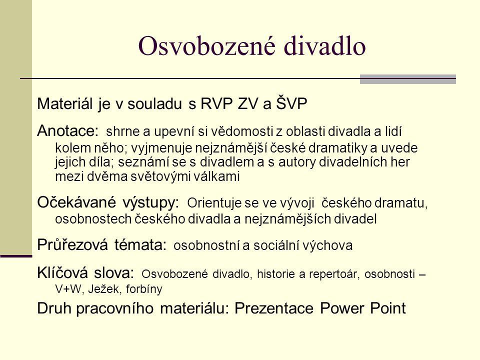 Osvobozené divadlo Materiál je v souladu s RVP ZV a ŠVP