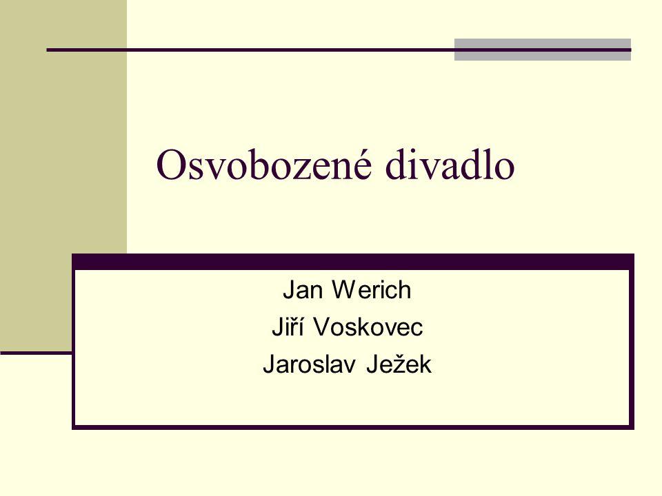 Jan Werich Jiří Voskovec Jaroslav Ježek
