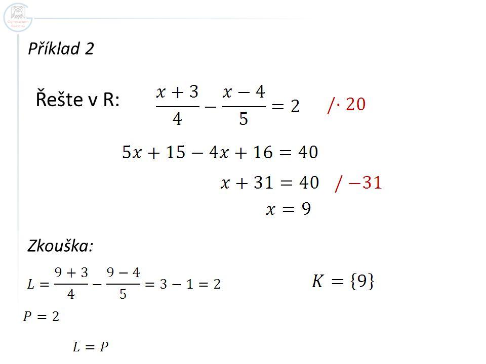 Příklad 2 Řešte v R: Zkouška: