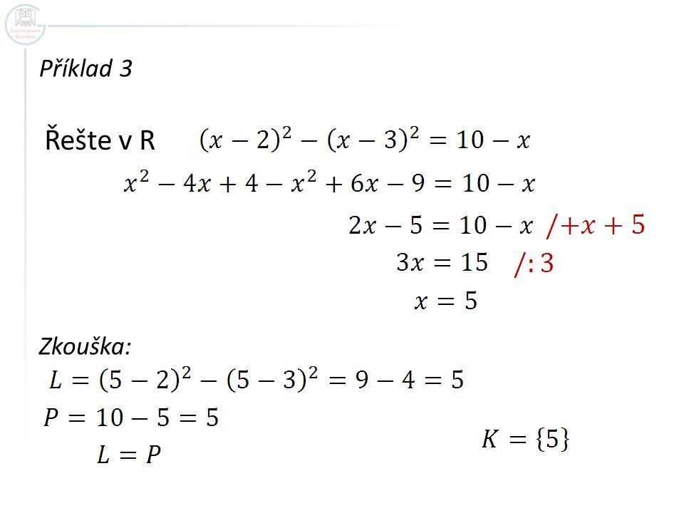 Příklad 3 Řešte v R Zkouška: