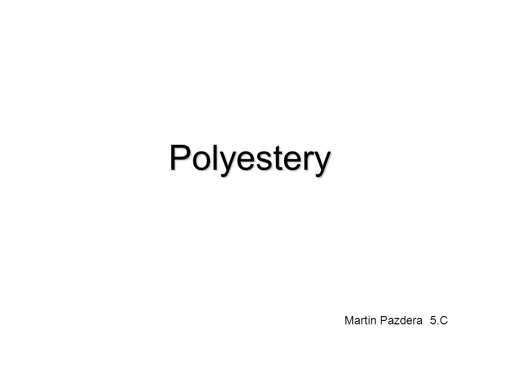 Polyestery Martin Pazdera 5.C