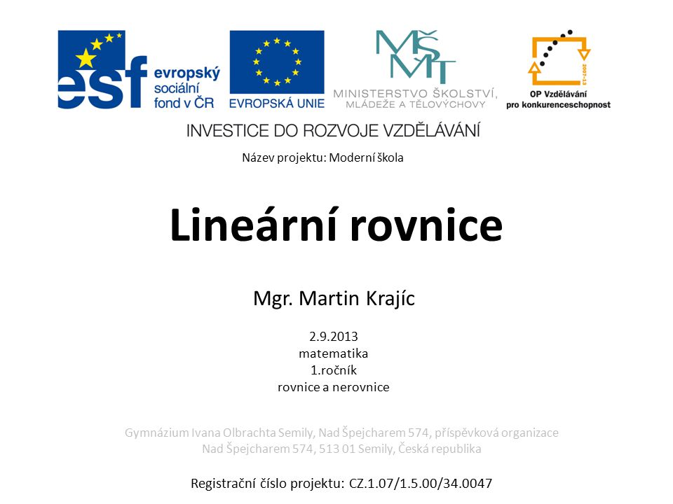 Mgr. Martin Krajíc 2.9.2013 matematika 1.ročník rovnice a nerovnice