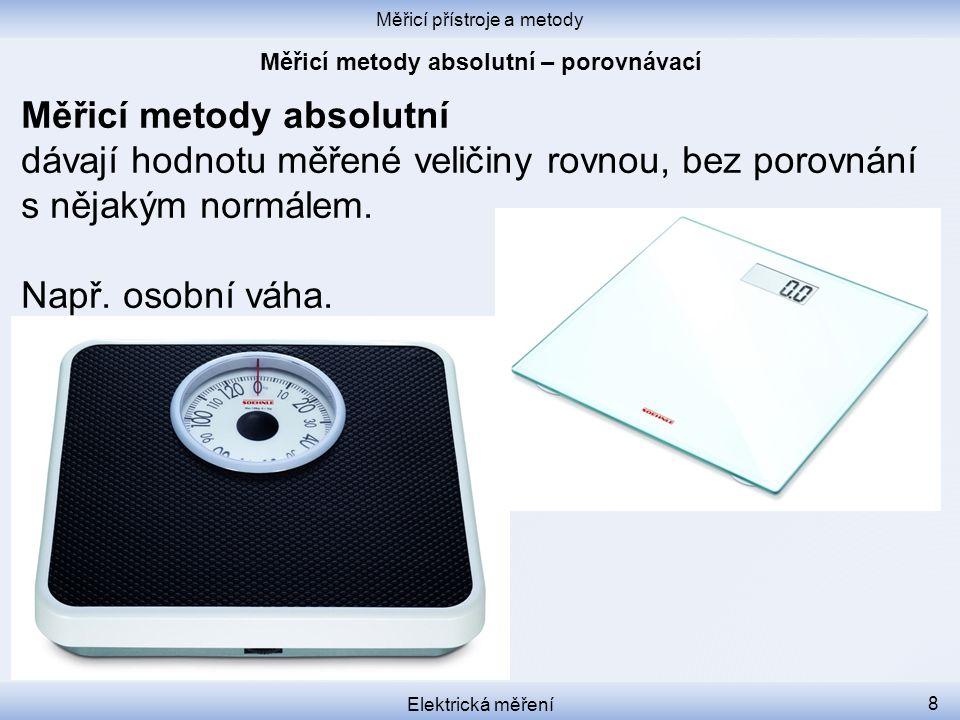 Měřicí metody absolutní – porovnávací