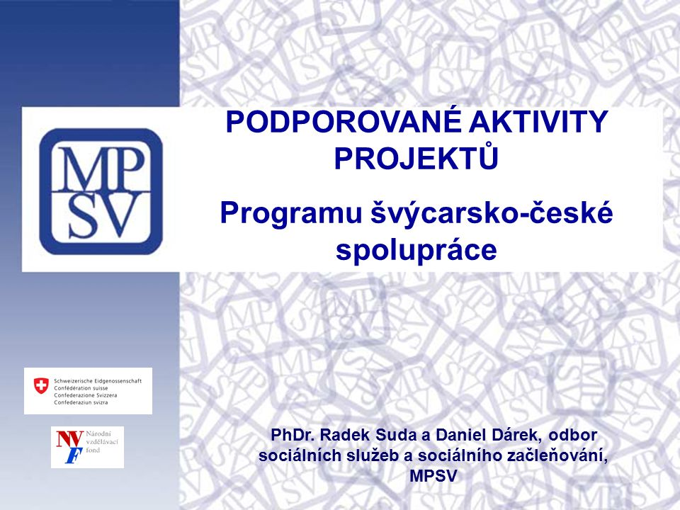 PODPOROVANÉ AKTIVITY PROJEKTŮ Programu švýcarsko-české spolupráce