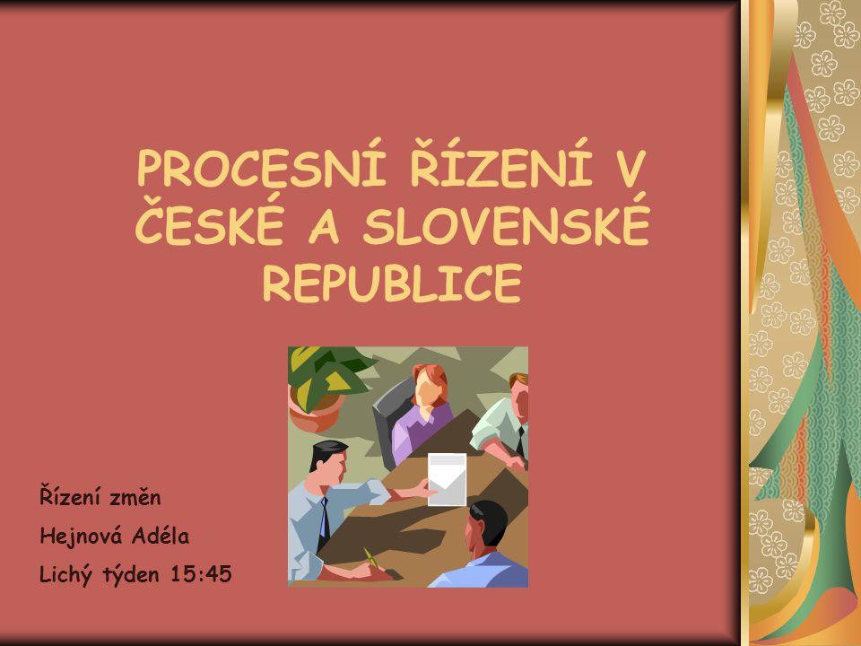 PROCESNÍ ŘÍZENÍ V ČESKÉ A SLOVENSKÉ REPUBLICE