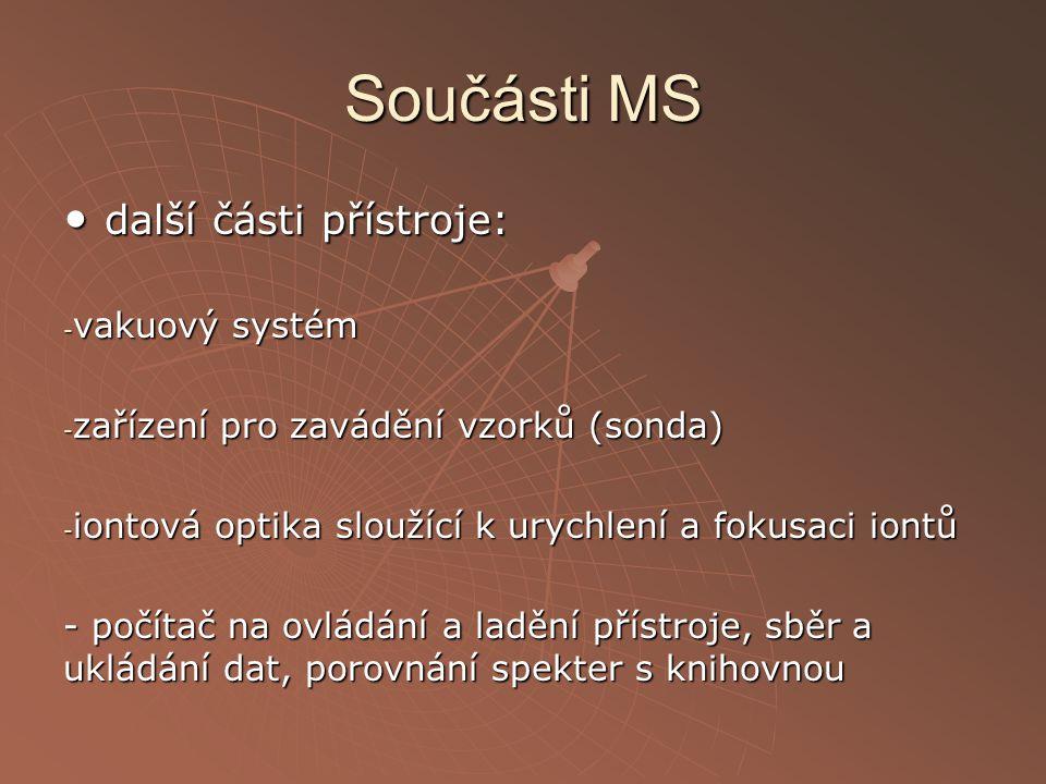 Součásti MS • další části přístroje: vakuový systém