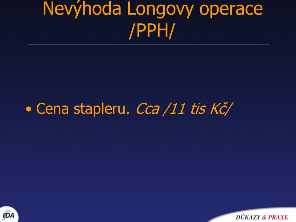 Nevýhoda Longovy operace /PPH/
