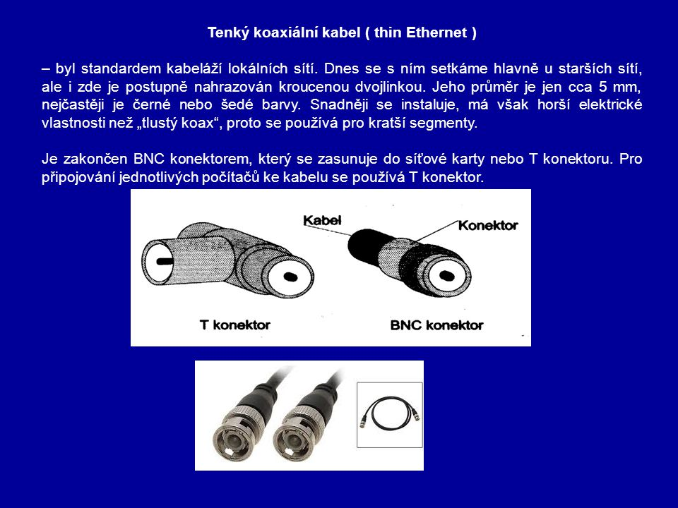 Tenký koaxiální kabel ( thin Ethernet )