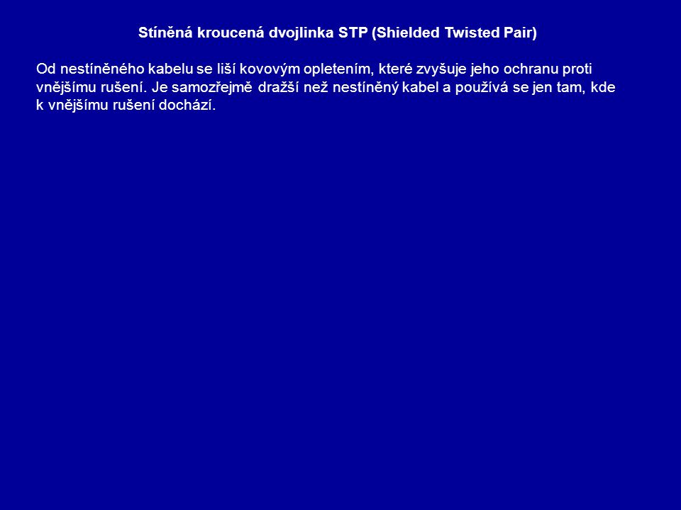Stíněná kroucená dvojlinka STP (Shielded Twisted Pair)