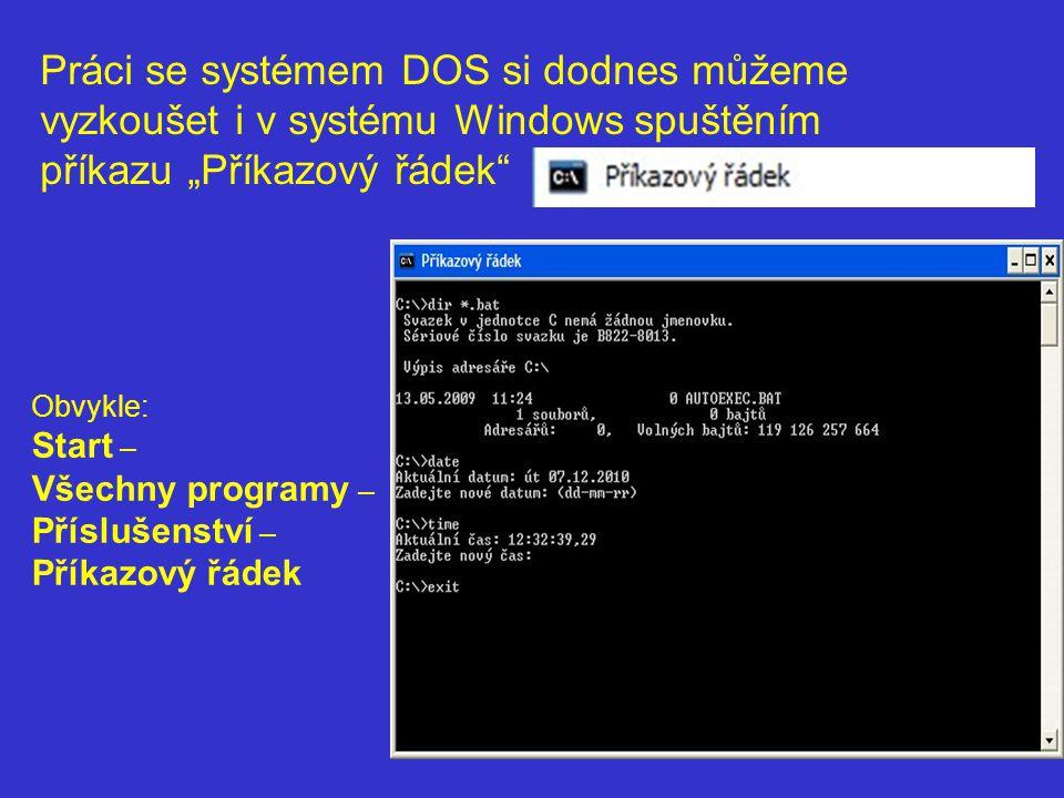 """Práci se systémem DOS si dodnes můžeme vyzkoušet i v systému Windows spuštěním příkazu """"Příkazový řádek"""