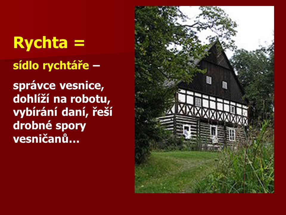 Rychta = sídlo rychtáře –