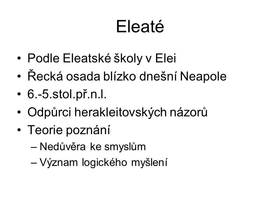 Eleaté Podle Eleatské školy v Elei Řecká osada blízko dnešní Neapole