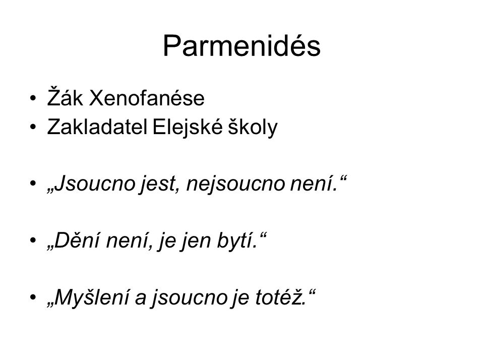 Parmenidés Žák Xenofanése Zakladatel Elejské školy