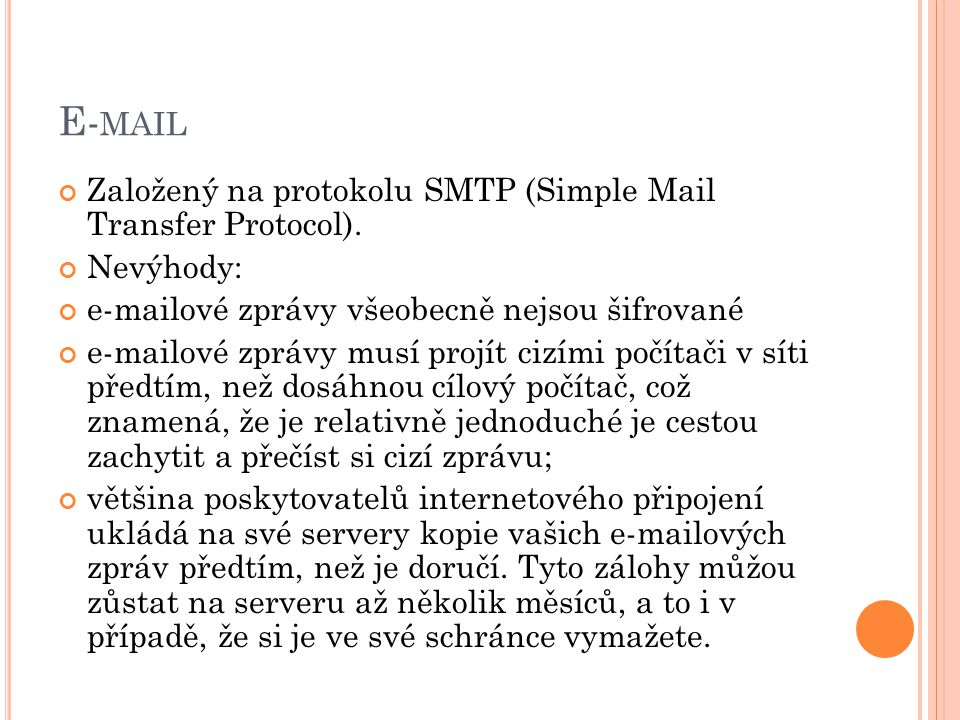 E-mail Založený na protokolu SMTP (Simple Mail Transfer Protocol).