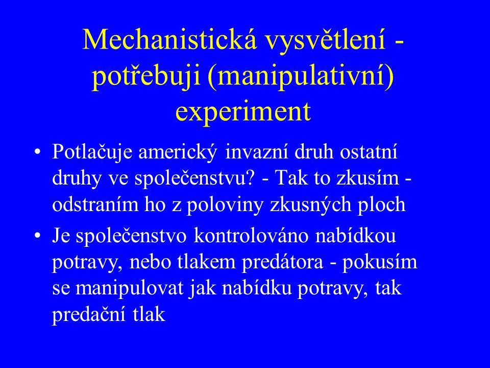 Mechanistická vysvětlení - potřebuji (manipulativní) experiment