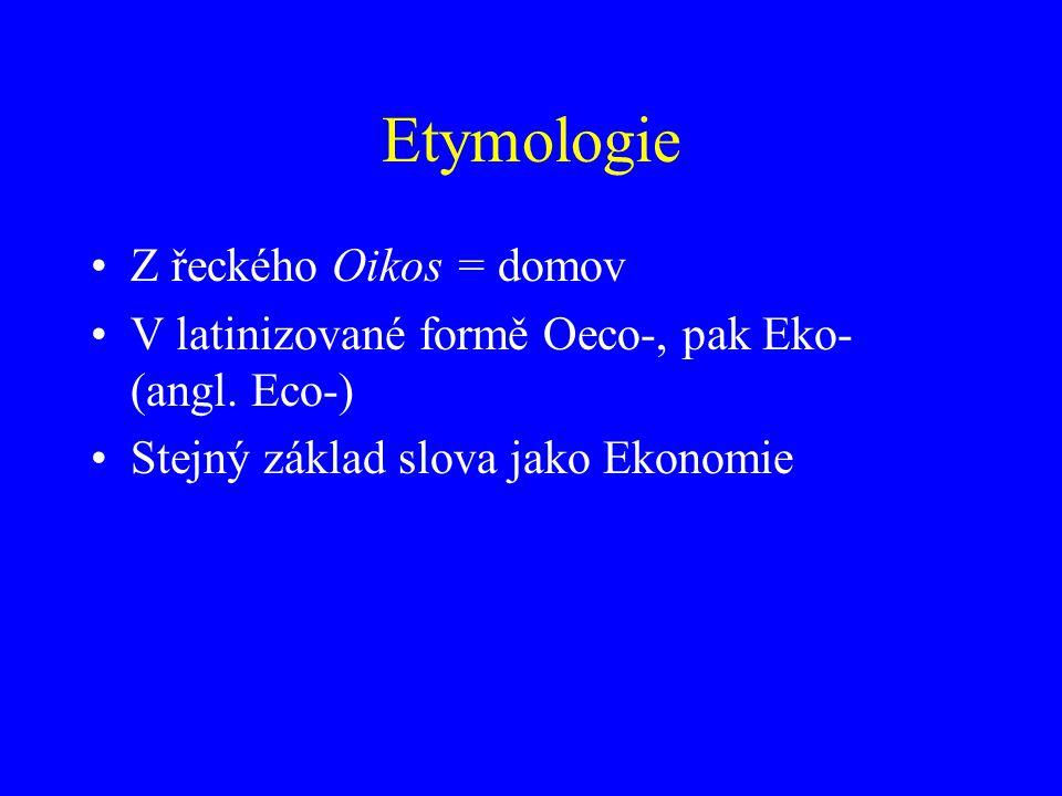 Etymologie Z řeckého Oikos = domov