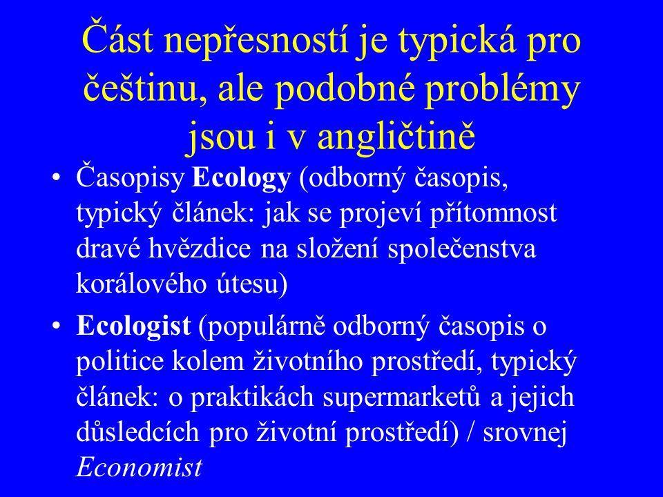 Část nepřesností je typická pro češtinu, ale podobné problémy jsou i v angličtině