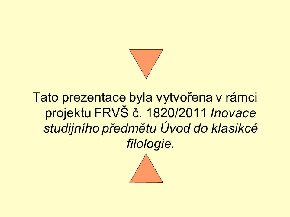 Tato prezentace byla vytvořena v rámci projektu FRVŠ č