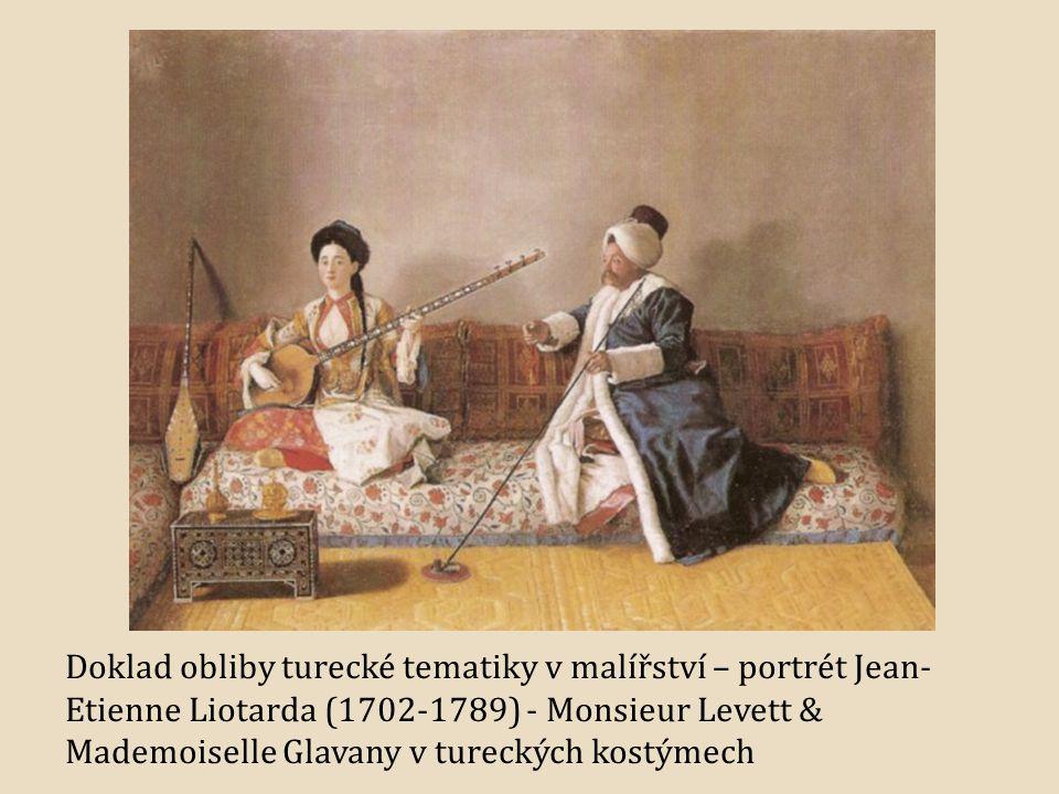 Doklad obliby turecké tematiky v malířství – portrét Jean-Etienne Liotarda (1702-1789) - Monsieur Levett & Mademoiselle Glavany v tureckých kostýmech