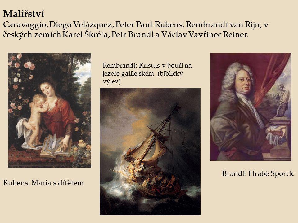 Malířství Caravaggio, Diego Velázquez, Peter Paul Rubens, Rembrandt van Rijn, v českých zemích Karel Škréta, Petr Brandl a Václav Vavřinec Reiner.