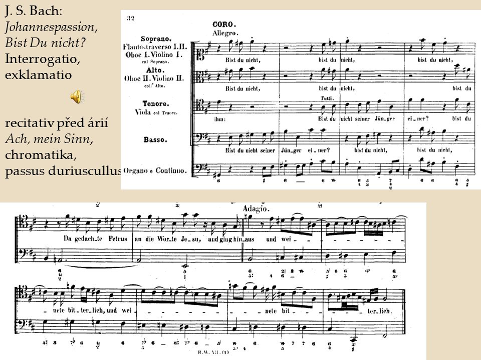 J. S. Bach: Johannespassion, Bist Du nicht Interrogatio, exklamatio. recitativ před árií. Ach, mein Sinn,