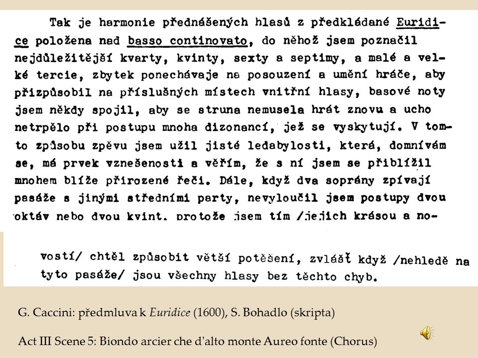 G. Caccini: předmluva k Euridice (1600), S. Bohadlo (skripta)