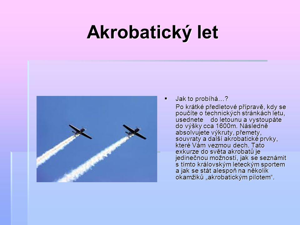 Akrobatický let Jak to probíhá…