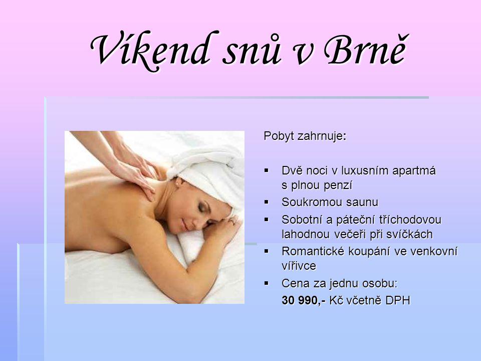 Víkend snů v Brně Pobyt zahrnuje: