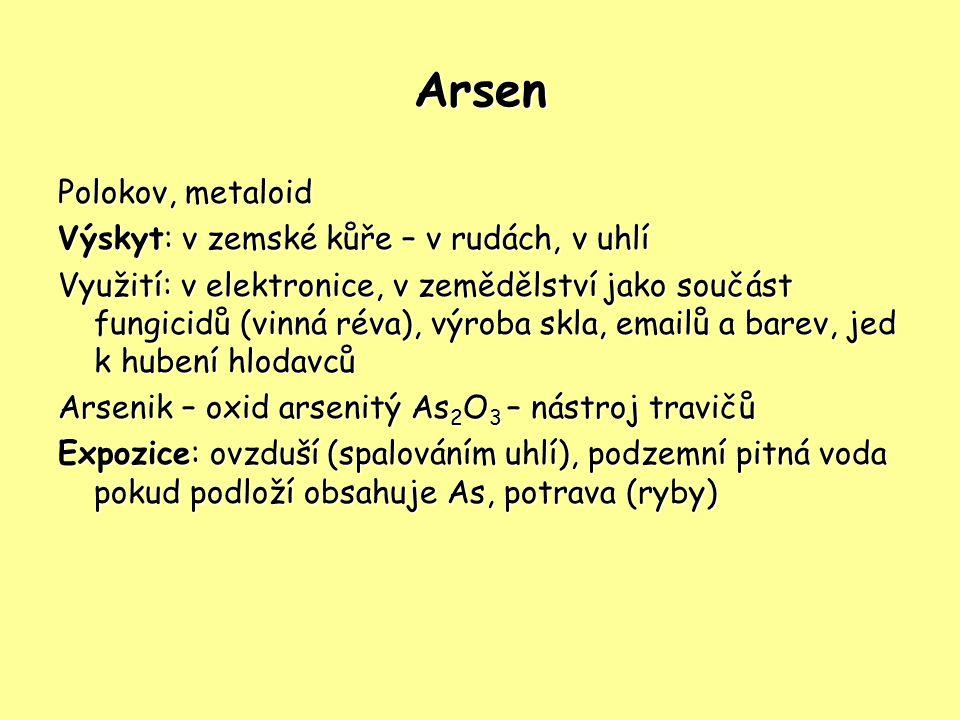 Arsen Polokov, metaloid Výskyt: v zemské kůře – v rudách, v uhlí