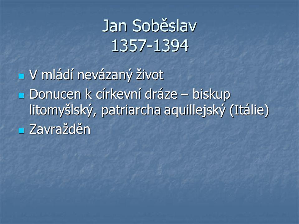 Jan Soběslav 1357-1394 V mládí nevázaný život