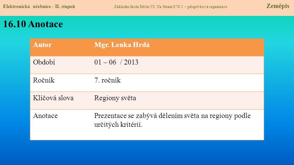 16.10 Anotace Autor Mgr. Lenka Hrdá Období 01 – 06 / 2013 Ročník