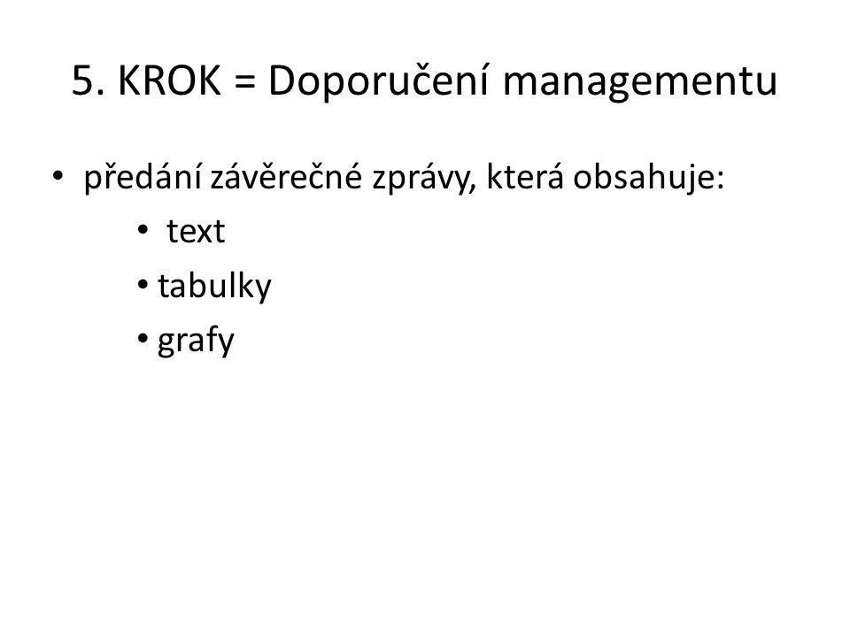 5. KROK = Doporučení managementu