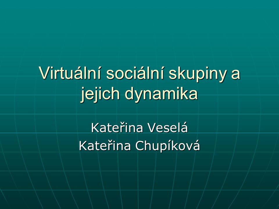 Virtuální sociální skupiny a jejich dynamika
