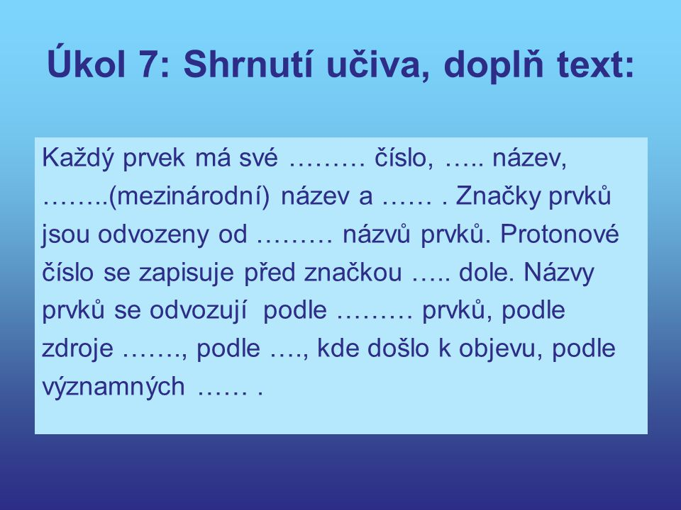 Úkol 7: Shrnutí učiva, doplň text: