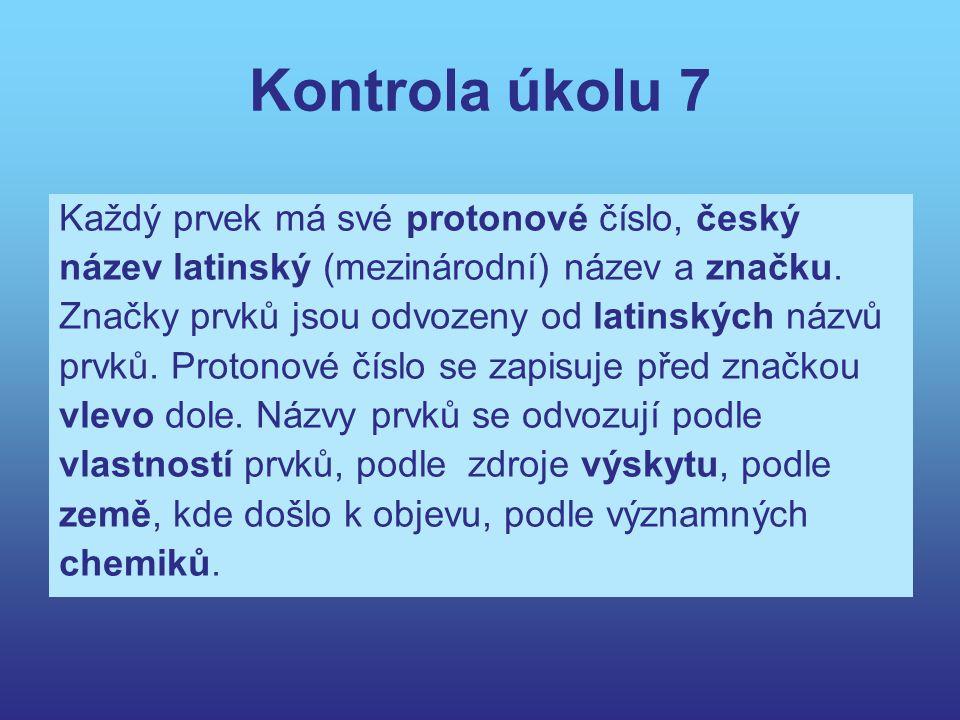 Kontrola úkolu 7 Každý prvek má své protonové číslo, český