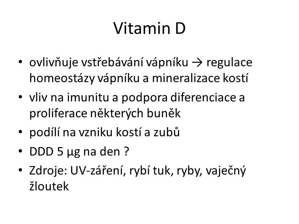Vitamin D ovlivňuje vstřebávání vápníku → regulace homeostázy vápníku a mineralizace kostí.