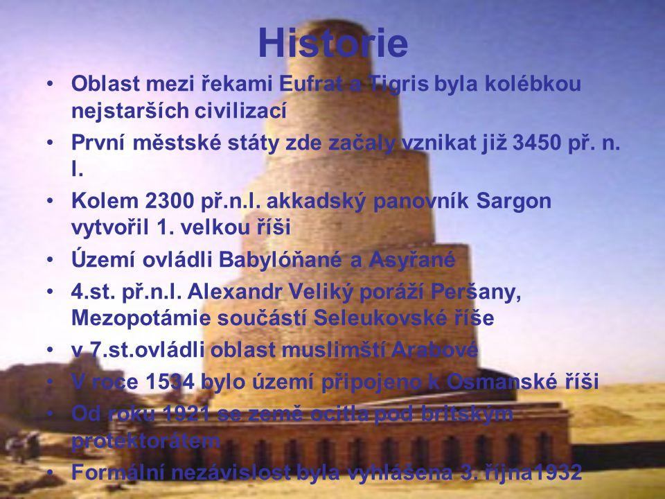 Historie Oblast mezi řekami Eufrat a Tigris byla kolébkou nejstarších civilizací. První městské státy zde začaly vznikat již 3450 př. n. l.
