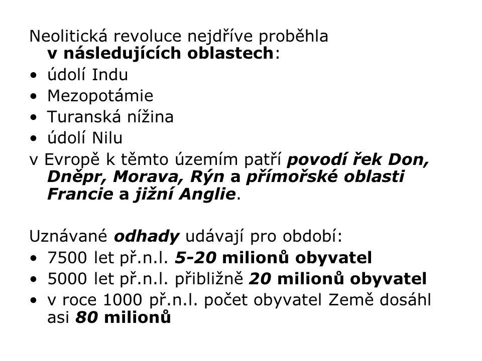 Neolitická revoluce nejdříve proběhla v následujících oblastech: