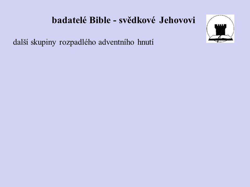 badatelé Bible - svědkové Jehovovi
