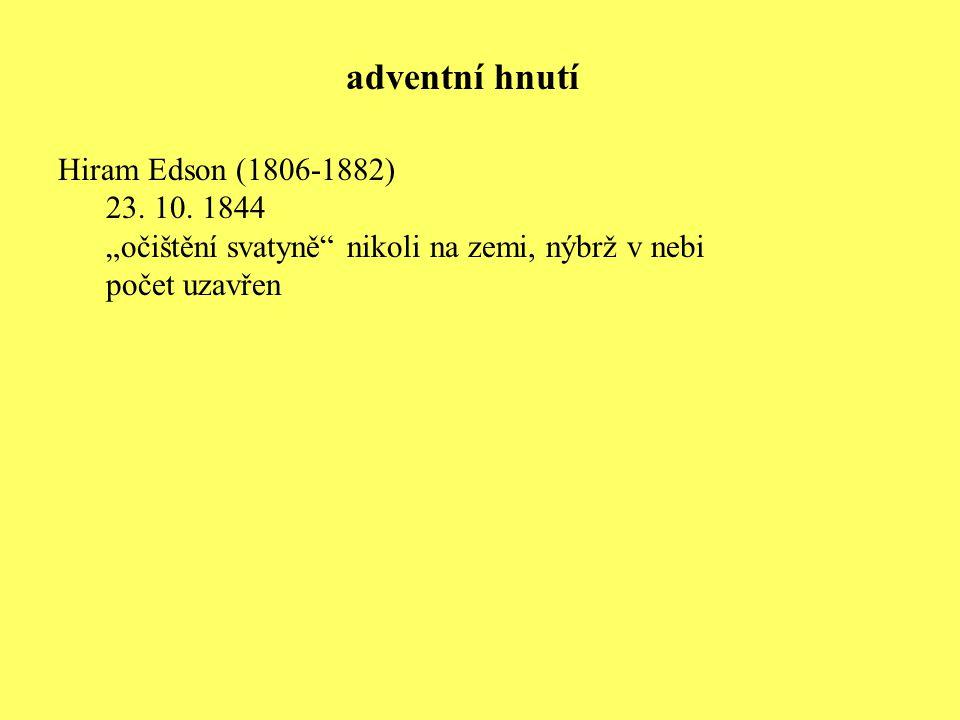 adventní hnutí Hiram Edson (1806-1882) 23. 10. 1844