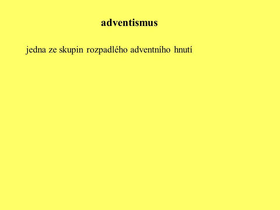 adventismus jedna ze skupin rozpadlého adventního hnutí